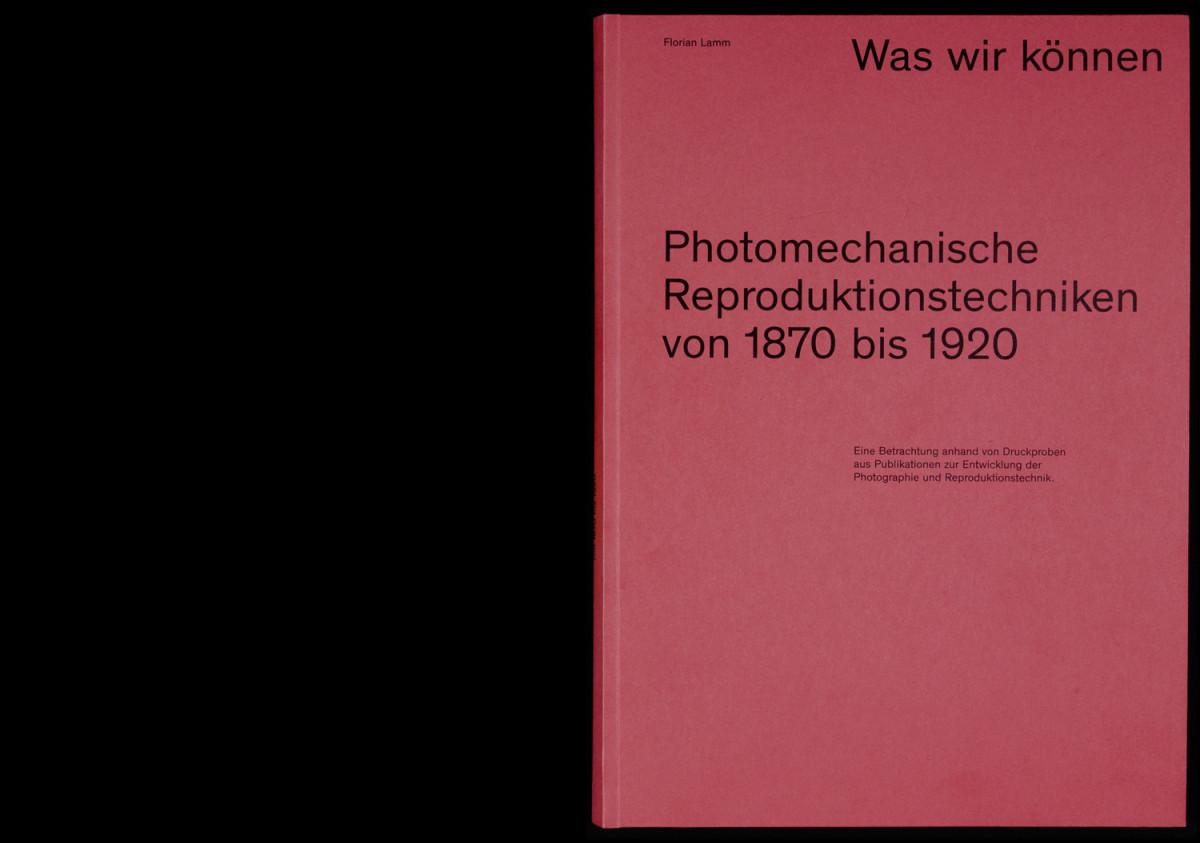 Lamm-Kirch_Florian-Lamm_Was-wir-koennen_photomechanische-Reproduktionstechniken-von-1870-bis-1920_00