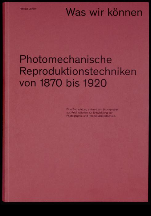 Was wir können – Photomechanische Reproduktionstechniken von 1870 bis 1920